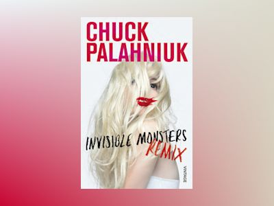 Invisible Monsters Remix av Chuck Palahniuk