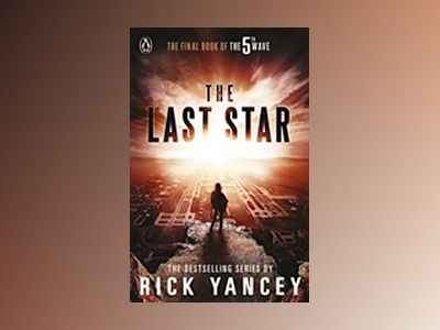 The 5th Wave: The Last Star (Book 3) av Rick Yancey