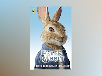 Peter Rabbit: Based on the Major New Movie av Beatrix Potter