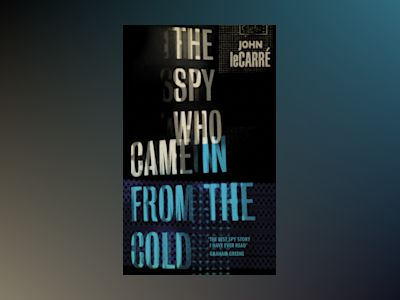 The Spy Who Came in from the Cold av John le Carré