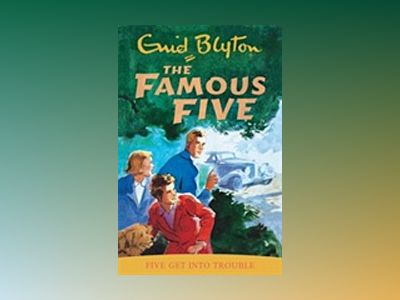 Famous Five: Five Get Into Trouble - book 8 av Enid Blyton