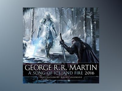 Song Of Ice And Fire 2016 Calendar av George RR Martin