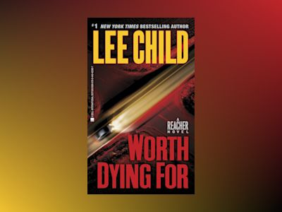 Worth Dying For av Lee Child
