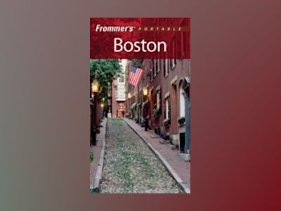 Frommer's Portable Boston, 4th Edition av Marie Morris