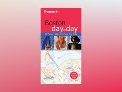 Frommer's Boston Day by Day, 1st Edition av Marie Morris
