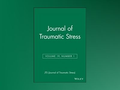 Journal of Traumatic Stress, Volume 19, No. 1 av  JTS