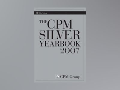 The CPM Silver Yearbook 2007 av CPM Group