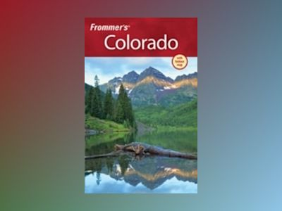 Frommer's Colorado, 9th Edition av Eric Peterson