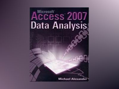 Microsoft AccessTM 2007 Data Analysis av Michael Alexander