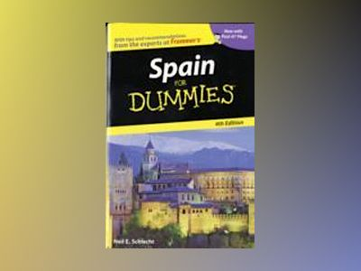 Spain For Dummies , 4th Edition av Neil E. Schlecht