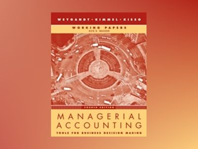 Managerial Accounting: Tools for Business Decision Making, Working Papers , av Jerry J. Weygandt