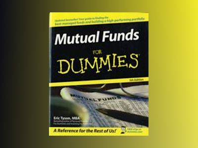 Mutual Funds For Dummies, 5th Edition av Eric Tyson