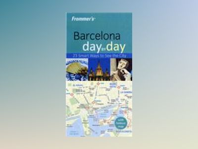 Frommer's Barcelona Day by Day, 1st Edition av Neil E. Schlecht