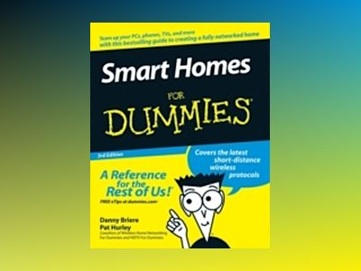 Smart Homes For Dummies, 3rd Edition av Danny Briere