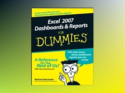 Excel 2007 Dashboards Reports For Dummies av Michael Alexander