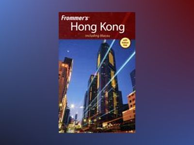 Frommer's Hong Kong, 10th Edition av Beth Reiber
