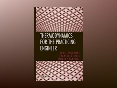 Thermodynamics for the Practicing Engineer av Louis Theodore