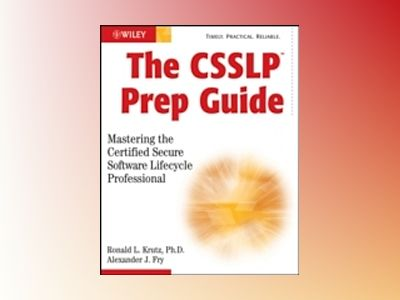 The CSSLP Prep Guide: Mastering the Certified Secure Software Lifecycle Pro av Ronald L. Krutz