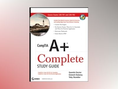 CompTIA A+ Complete Study Guide: Exams 220-701 (Essentials) and 220-702 (Pr av Quentin Docter