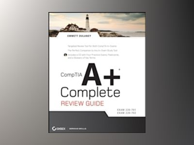 CompTIA A+ Complete Review Guide (Exams 220-701/220-702) av Emmett Dulaney