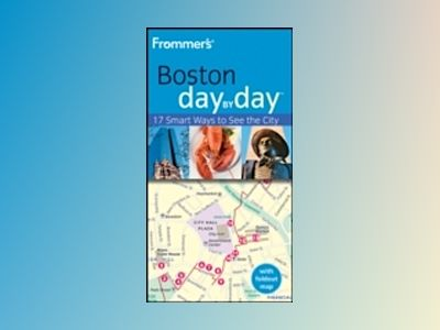Frommer's Boston Day by Day, 2nd Edition av Marie Morris