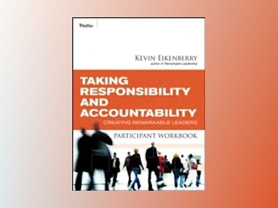 Responsibility and Accountability Participant Workbook av Kevin Eikenberry