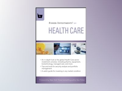 Fisher Investments on Health Care av Fisher Investments