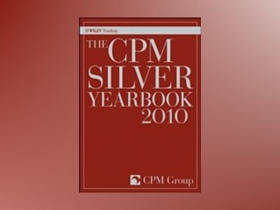 The CPM Silver Yearbook 2010 av CPM Group