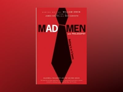Mad Men and Philosophy: Nothing Is as It Seems av William Irwin