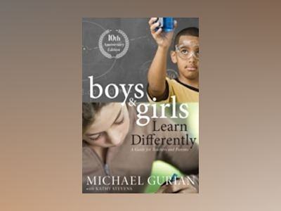 Boys and Girls Learn Differently! A Guide for Teachers and Parents: Revised av Michael Gurian