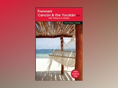 Frommer's Cancun and the Yucatan 2011 av David Baird