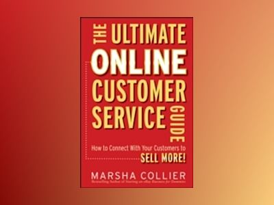 The Ultimate Online Customer Service Guide: How to Connect with your Custom av Marsha Collier