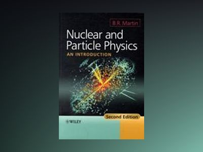 Nuclear and Particle Physics: An Introduction, 2nd Edition av Brian Martin