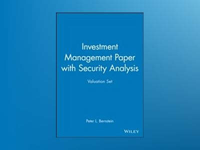 Investment Management Paper with Security Analysis Valuation Set av Peter L. Bernstein