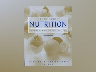 Study Guide to accompany Nutrition: Science and Applications, 4th Edition av Lori A. Smolin