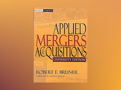 Applied Mergers and Acquisitions, University Edition av Robert F. Bruner