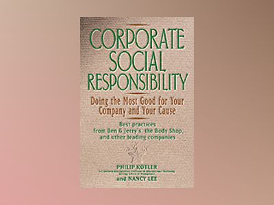 Corporate Social Responsibility: Doing the Most Good for Your Company and Y av Philip Kotler