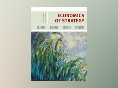 Economics of Strategy, 4th Edition av David Besanko