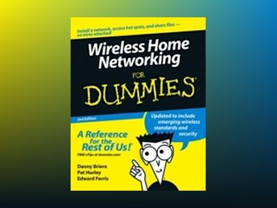 Wireless Home Networking For Dummies, 2nd Edition av Danny Briere