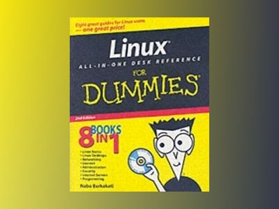 Linux All-in-One Desk Reference For Dummies , 2nd Edition av Naba Barkakati