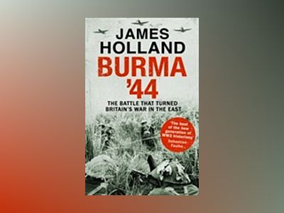 Burma '44 av James Holland