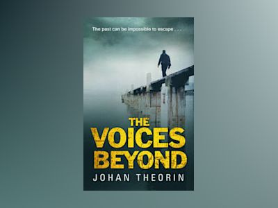 The Voices Beyond av Johan Theorin