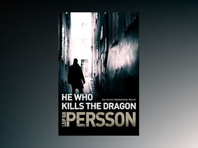 He Who Kills the Dragon av Leif G. W. Persson