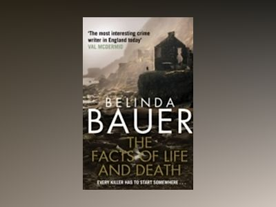 The Facts of Life and Death av Belinda Bauer