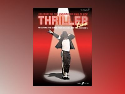 Thriller Live : featuring the songs from Michael and the Jackson 5 av Michael Jackson