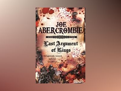 Last Argument Of Kings av Joe Abercrombie