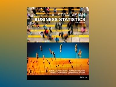 Australasian Business Statistics, 3rd Edition av Ken Black