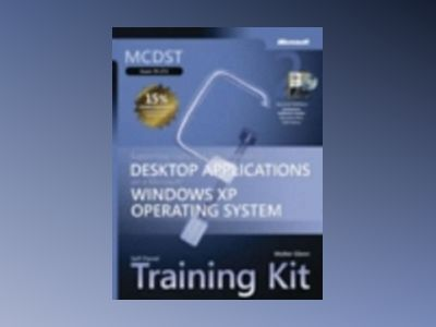 MCDST Self-Paced Training Kit (Exam 70-272): Supporting Users and Troublesh av Walter Glenn