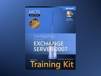 MCTS Self-Paced Training Kit (Exam 70-236): Configuring Microsoft Exchange av Orin Thomas