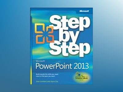 Microsoft PowerPoint 2013 Step by Step av Joan Lambert